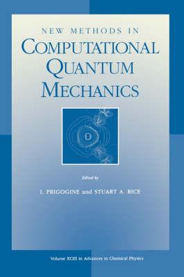 Advances in Chemical Physics: New Methods in Computational Quantum Mechanics v.93 - Advances in Chemical Physics 93 (Paperback)