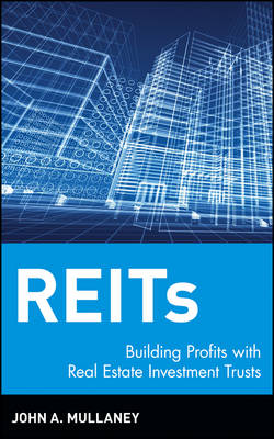 REIT's: Building Profits with Real Estate Investment Trusts (Hardback)