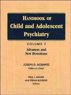 Handbook of Child and Adolescent Psychiatry: Advances and New Directions v. 7 (Hardback)