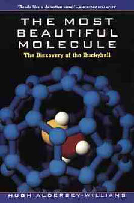 The Most Beautiful Molecule: The Discovery of the Buckyball (Paperback)