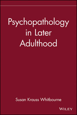 Psychopathology in Later Adulthood - Wiley Series in Adulthood and Aging (Hardback)