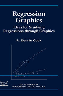 Regression Graphics: Ideas for Studying Regressions Through Graphics - Wiley Series in Probability and Statistics (Hardback)