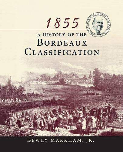 1855: A History of the Bordeaux Classification (Paperback)