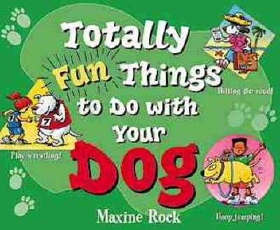 Totally Fun Things to Do with Your Dog - Play with Your Pet S. (Paperback)
