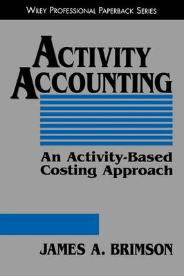 Activity Accounting: An Activity-based Costing Approach (Paperback)