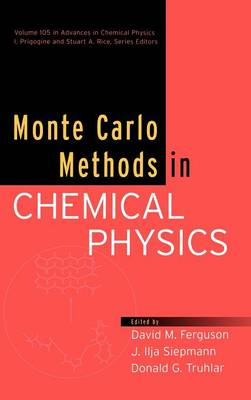 Monte Carlo Methods in Chemical Physics: v. 105 - Advances in Chemical Physics (Hardback)
