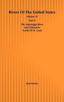 Rivers of the United States: The Mississippi River and Tributaries South of St.Louis v.4 (Hardback)