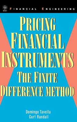 Pricing Financial Instruments: The Finite Difference Method - Wiley Series in Financial Engineering (Hardback)