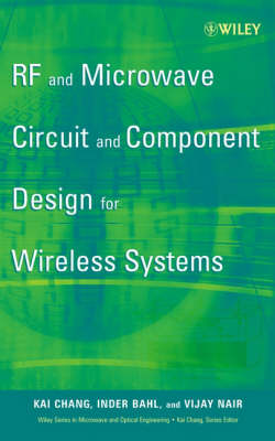 RF and Microwave Circuit and Component Design for Wireless Systems - Wiley Series in Microwave and Optical Engineering (Hardback)
