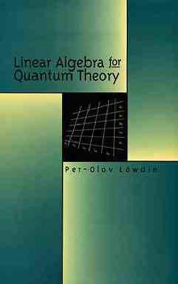 Linear Algebra for Quantum Theory (Hardback)