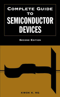 Complete Guide to Semiconductor Devices - Wiley - IEEE (Hardback)