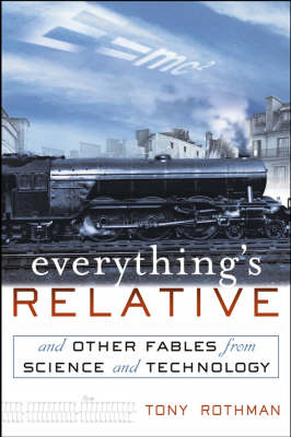 Everything's Relative: and Other Fables from Science and Technology (Hardback)