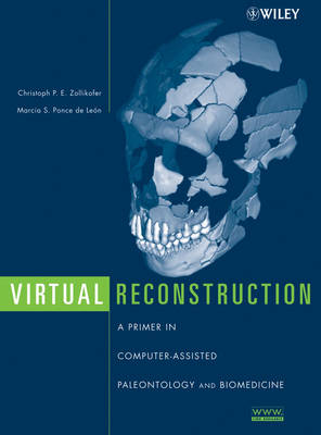 Virtual Reconstruction: A Primer in Computer-Assisted Paleontology and Biomedicine (Hardback)