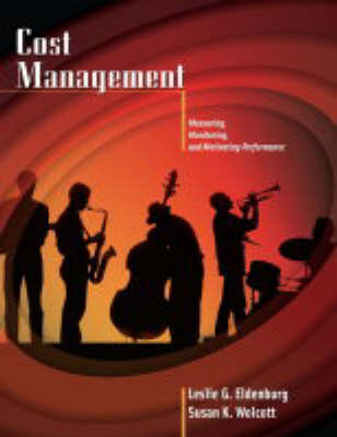 Cost Management: Measuring, Monitoring, and Motivating Performance - Management Accounting (Hardback)