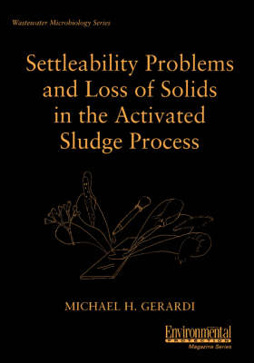 Settleability Problems and Loss of Solids in the Activated Sludge Process (Paperback)