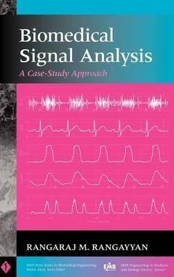 Biomedical Signal Analysis: A Case-Study Approach - IEEE Press Series on Biomedical Engineering (Hardback)