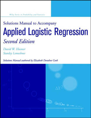 Solutions Manual to accompany Applied Logistic Regression - Wiley Series in Probability and Statistics - Applied Probability and Statistics Section (Paperback)