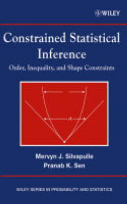Constrained Statistical Inference: Order, Inequality, and Shape Constraints - Wiley Series in Probability and Statistics (Hardback)