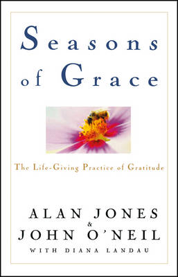 Seasons of Grace: The Life-Giving Practice of Gratitude (Hardback)
