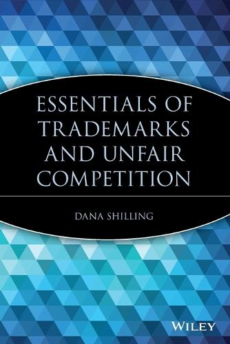 Essentials of Trademarks and Unfair Competition - Essentials Series (Paperback)