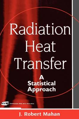 Radiation Heat Transfer: A Statistical Approach (Hardback)