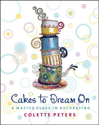 Cakes to Dream on: A Master Class in Decorating (Hardback)