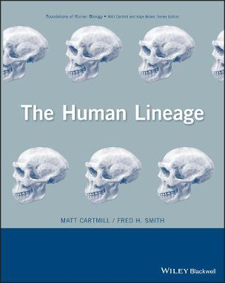 The Human Lineage - Foundation of Human Biology (Hardback)