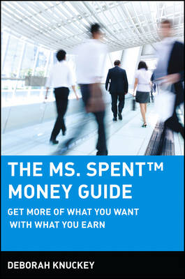 The Ms. Spent Money Guide: Get More of What You Want with What You Earn (Paperback)
