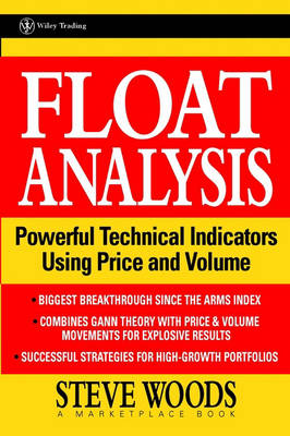 Float Analysis: Powerful Technical Indicators Using Price and Volume - A Marketplace Book (Hardback)