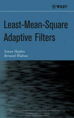 Least-Mean-Square Adaptive Filters - Adaptive and Learning Systems for Signal Processing, Communications and Control Series (Hardback)
