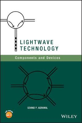 Lightwave Technology: Components and Devices (Hardback)