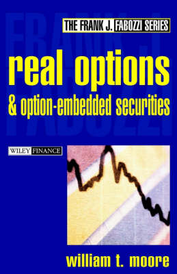Real Options and Option-embedded Securities - Frank J. Fabozzi Series (Hardback)