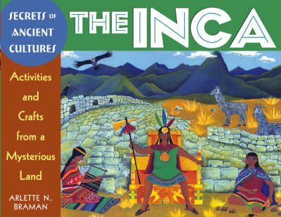 The Inca: Activities and Crafts from a Mysterious Land (Paperback)