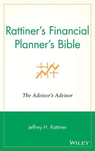 Rattiner's Financial Planner's Bible: The Advisor's Advisor (Hardback)