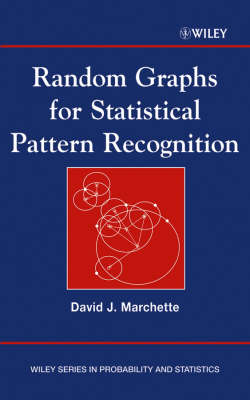 Random Graphs for Statistical Pattern Recognition - Wiley Series in Probability and Statistics (Hardback)