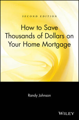 How to Save Thousands of Dollars on Your Home Mortgage (Paperback)