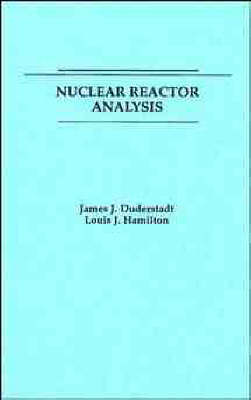 Nuclear Reactor Analysis (Paperback)