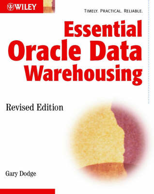 Essential Oracle Data Warehousing, Revised Edition : Covers Oracle9i and Earlier Versions (Paperback)