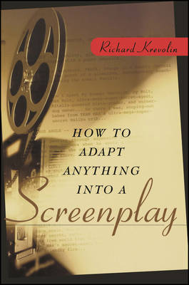 How to Adapt Anything into a Screenplay (Paperback)