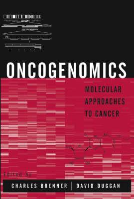 Oncogenomics: Molecular Approaches to Cancer (Hardback)