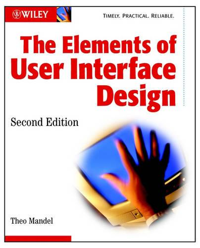 The Elements of User Interface Design, Second Edit Ion (Paperback)