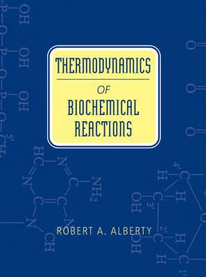 Thermodynamics of Biochemical Reactions (Hardback)