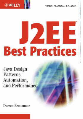 J2EE Best Practices: Java Design Patterns, Automation and Performance - Wiley Application Development (Paperback)