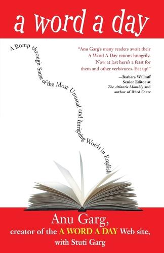 A Word a Day: A Romp Through Some of the Most Unusual and Intriguing Words in English (Paperback)