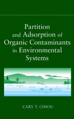 Partition and Adsorption of Organic Contaminants in Environmental Systems (Hardback)