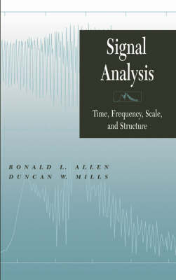 Signal Analysis: Time, Frequency, Scale, and Structure (Hardback)