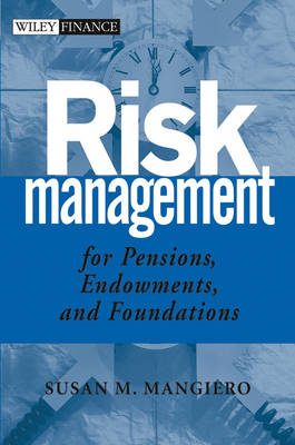 Risk Management for Pensions, Endowments and Foundations - Wiley Finance Series (Hardback)