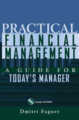 Practical Financial Management: A Guide for Today's Manager (Hardback)