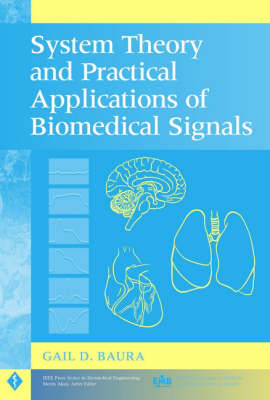 System Theory and Practical Applications of Biomedical Signals - IEEE Press Series on Biomedical Engineering (Hardback)