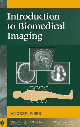 Introduction to Biomedical Imaging - IEEE Press Series on Biomedical Engineering (Hardback)